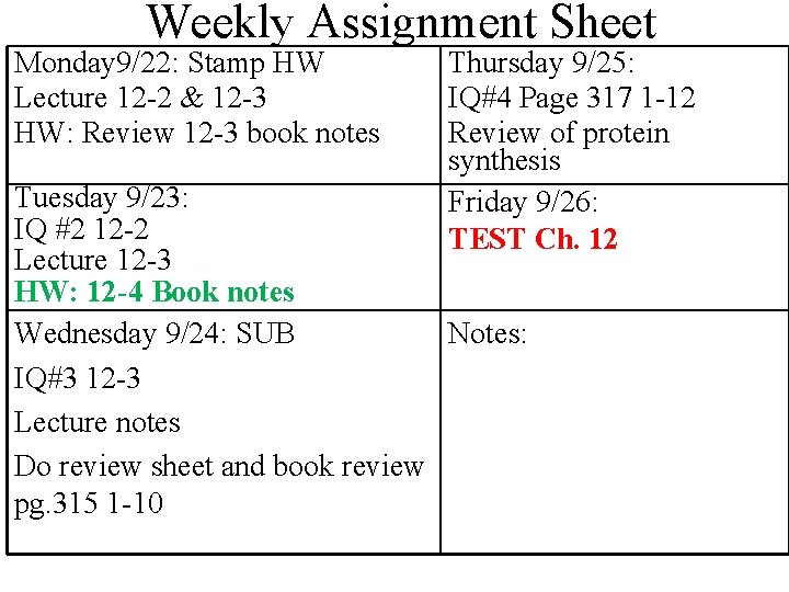 Weekly Assignment Sheet Monday 9/22: Stamp HW Lecture 12 -2 & 12 -3 HW: