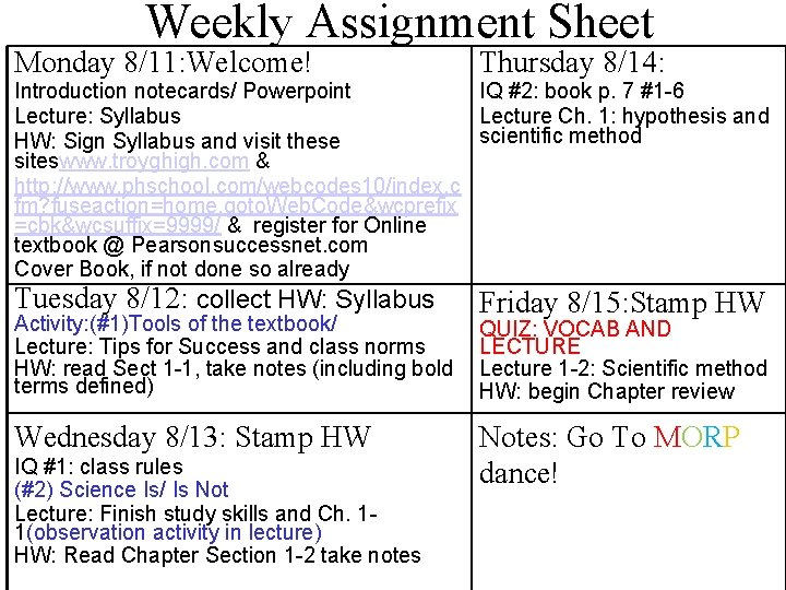 Weekly Assignment Sheet Monday 8/11: Welcome! Thursday 8/14: Introduction notecards/ Powerpoint IQ #2: book