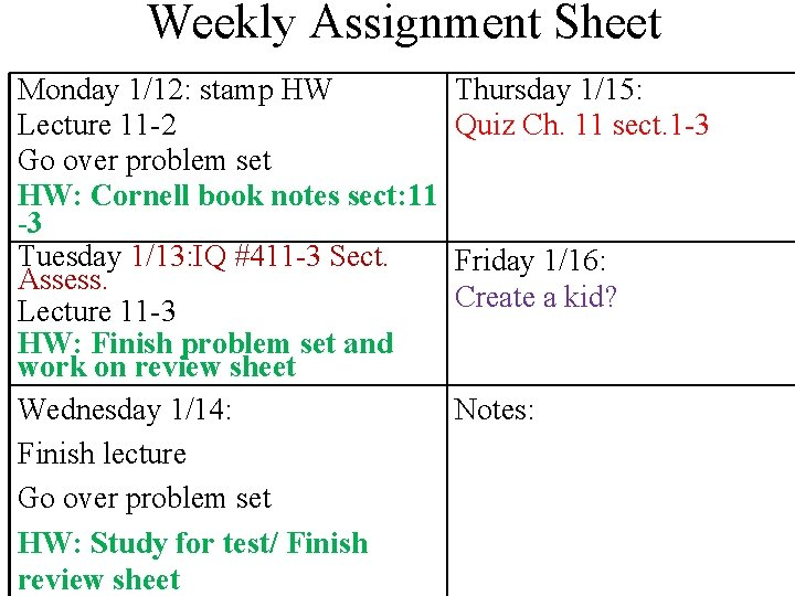 Weekly Assignment Sheet Monday 1/12: stamp HW Lecture 11 -2 Go over problem set