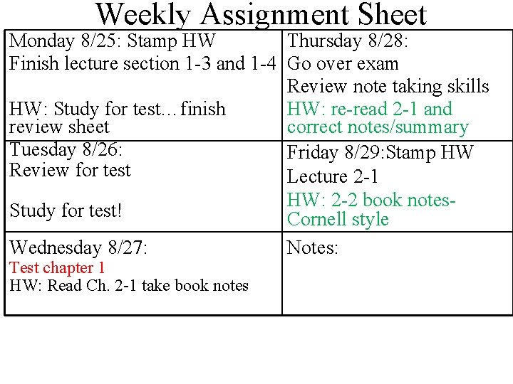 Weekly Assignment Sheet Monday 8/25: Stamp HW Thursday 8/28: Finish lecture section 1 -3