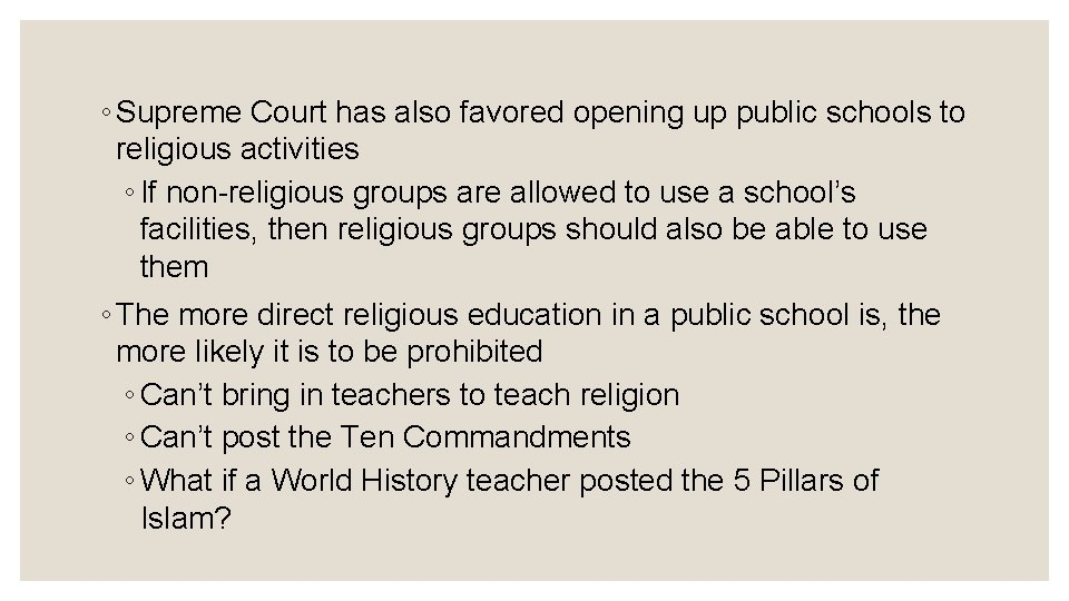 ◦ Supreme Court has also favored opening up public schools to religious activities ◦