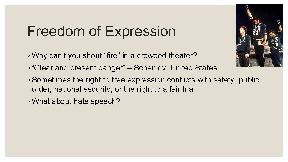 """Freedom of Expression ◦ Why can't you shout """"fire"""" in a crowded theater? ◦"""