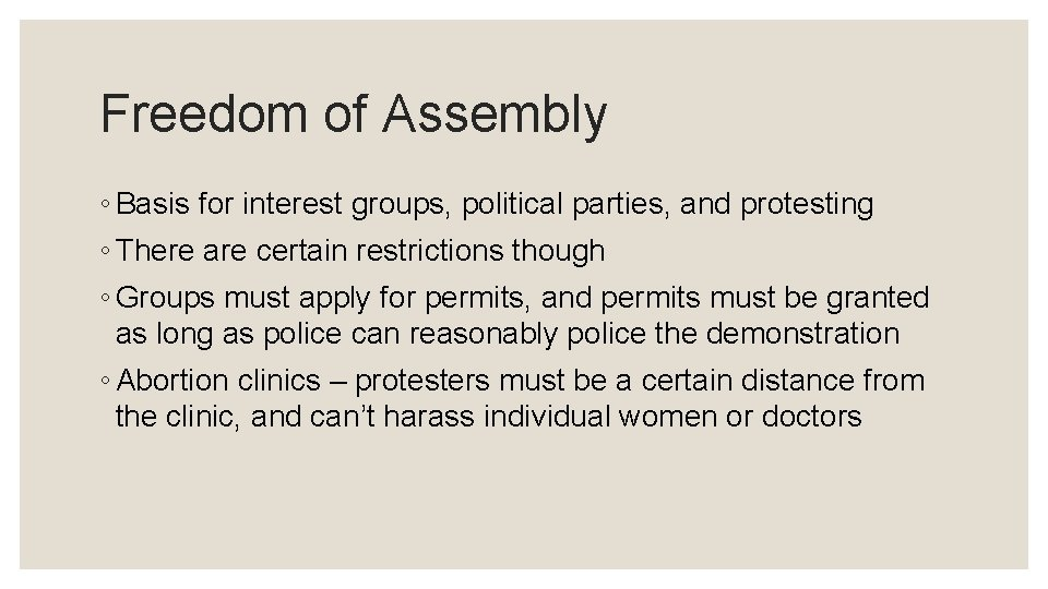 Freedom of Assembly ◦ Basis for interest groups, political parties, and protesting ◦ There