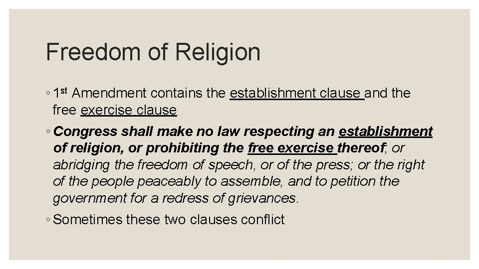 Freedom of Religion ◦ 1 st Amendment contains the establishment clause and the free