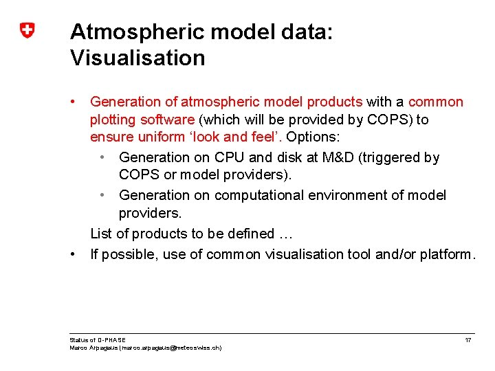 Atmospheric model data: Visualisation • Generation of atmospheric model products with a common plotting