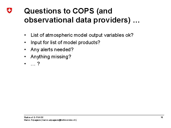Questions to COPS (and observational data providers) … • • • List of atmospheric