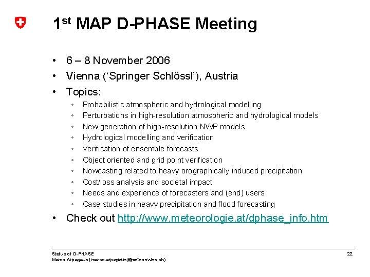 1 st MAP D-PHASE Meeting • 6 – 8 November 2006 • Vienna ('Springer