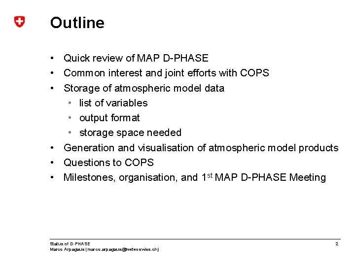 Outline • Quick review of MAP D-PHASE • Common interest and joint efforts with