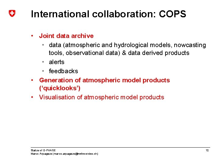 International collaboration: COPS • Joint data archive • data (atmospheric and hydrological models, nowcasting