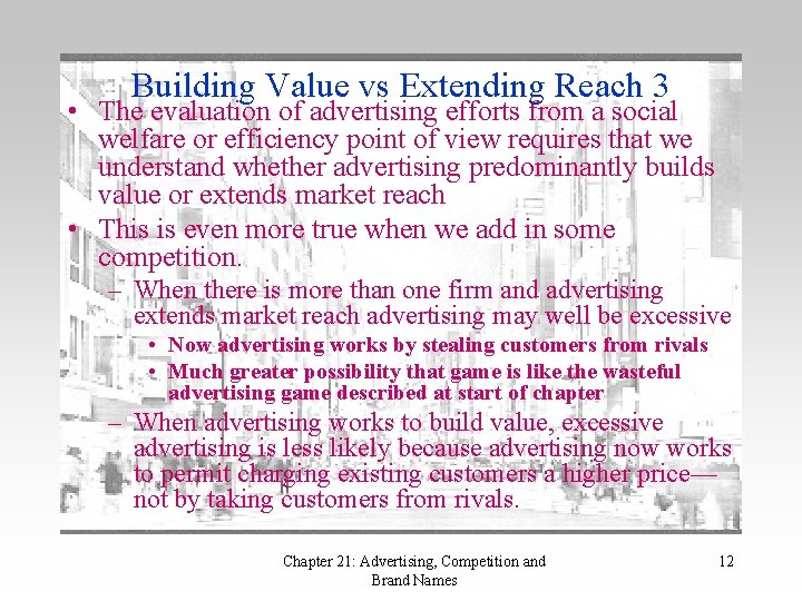 Building Value vs Extending Reach 3 • The evaluation of advertising efforts from a