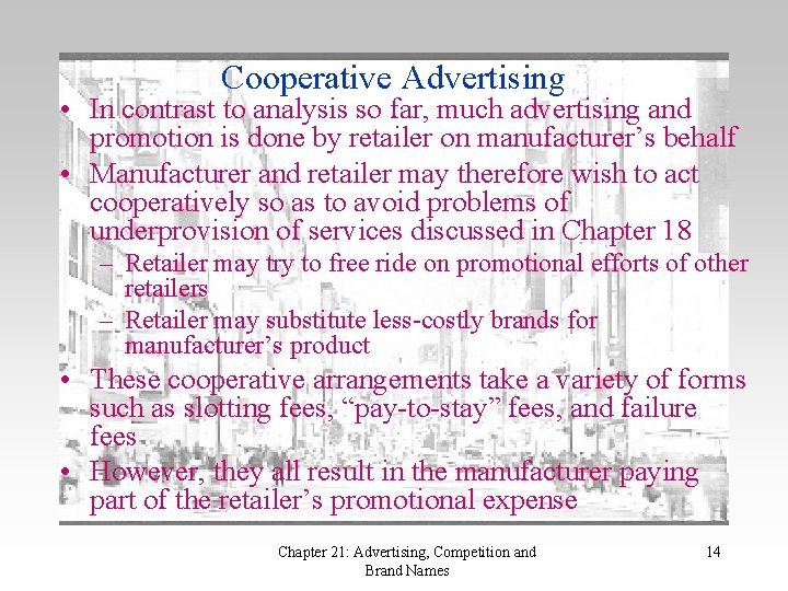 Cooperative Advertising • In contrast to analysis so far, much advertising and promotion is
