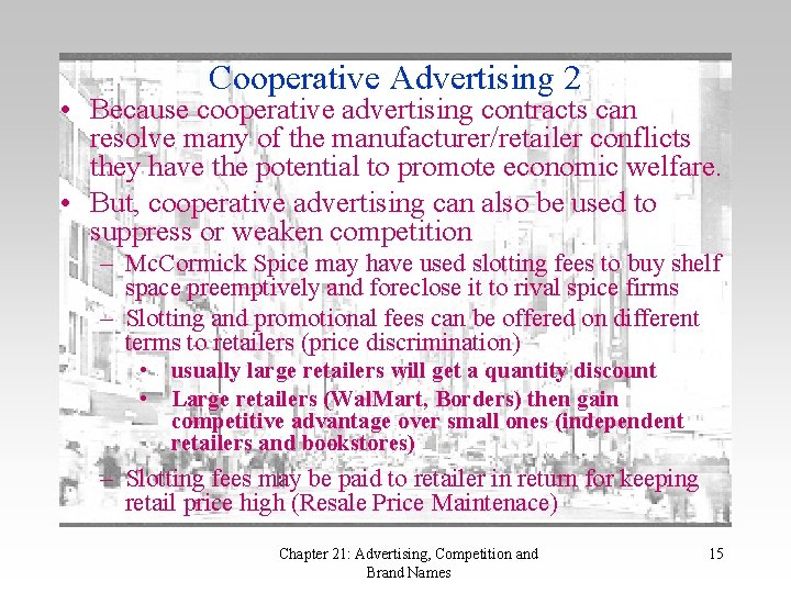 Cooperative Advertising 2 • Because cooperative advertising contracts can resolve many of the manufacturer/retailer