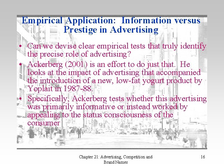 Empirical Application: Information versus Prestige in Advertising • Can we devise clear empirical tests