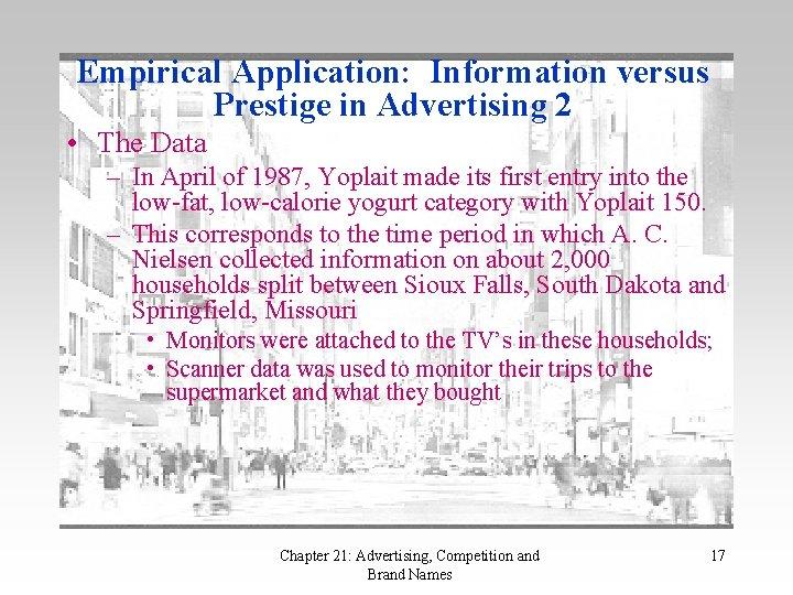 Empirical Application: Information versus Prestige in Advertising 2 • The Data – In April