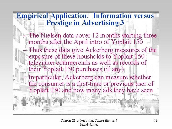 Empirical Application: Information versus Prestige in Advertising 3 – The Nielsen data cover 12