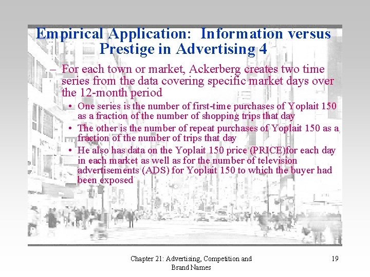 Empirical Application: Information versus Prestige in Advertising 4 – For each town or market,