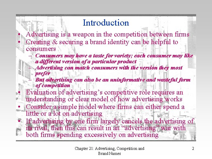 Introduction • Advertising is a weapon in the competition between firms • Creating &