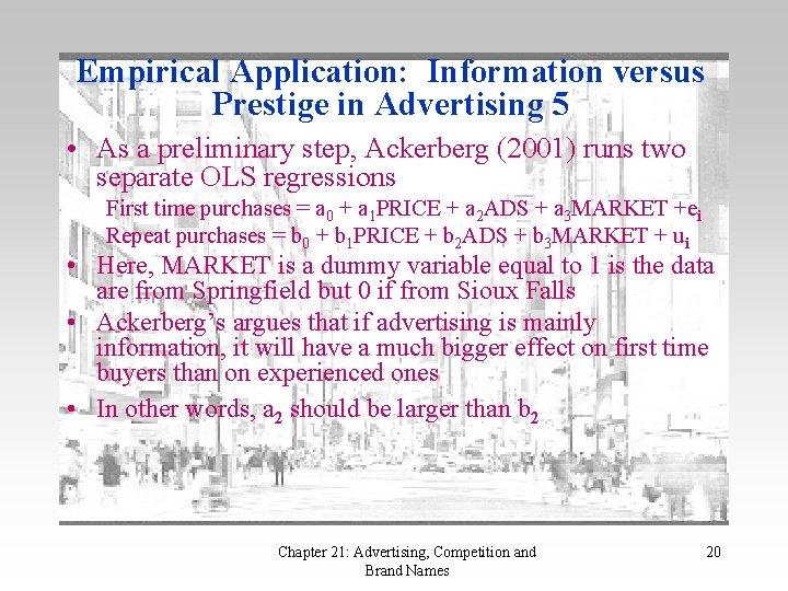 Empirical Application: Information versus Prestige in Advertising 5 • As a preliminary step, Ackerberg