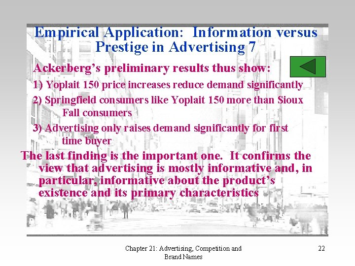 Empirical Application: Information versus Prestige in Advertising 7 Ackerberg's preliminary results thus show: 1)