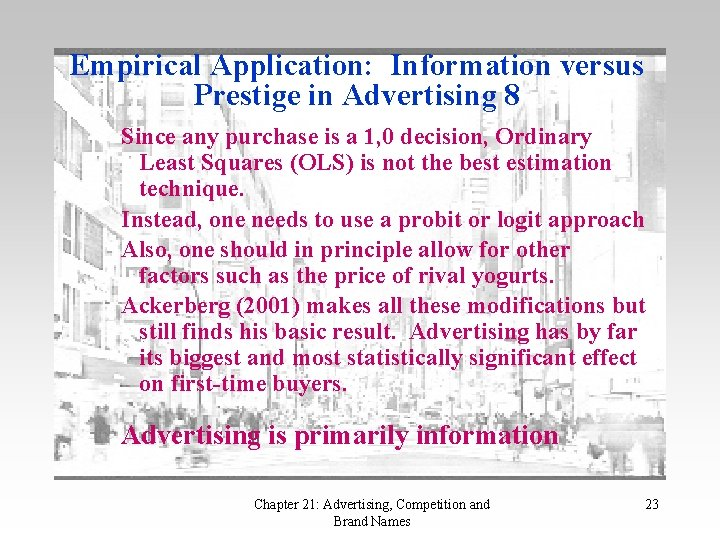 Empirical Application: Information versus Prestige in Advertising 8 Since any purchase is a 1,