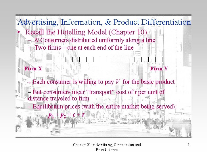 Advertising, Information, & Product Differentiation • Recall the Hotelling Model (Chapter 10) – N