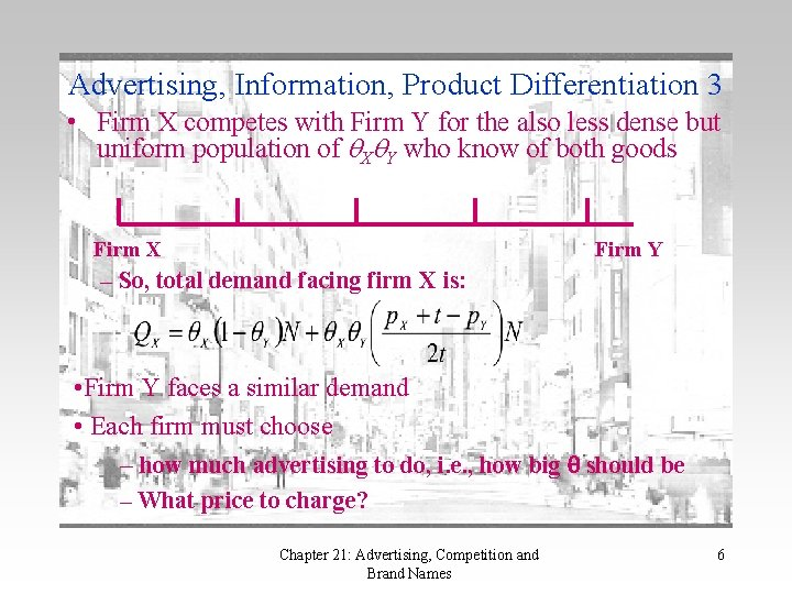 Advertising, Information, Product Differentiation 3 • Firm X competes with Firm Y for the