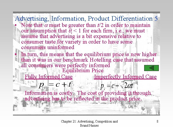 Advertising, Information, Product Differentiation 5 • Note that must be greater than t/2 in