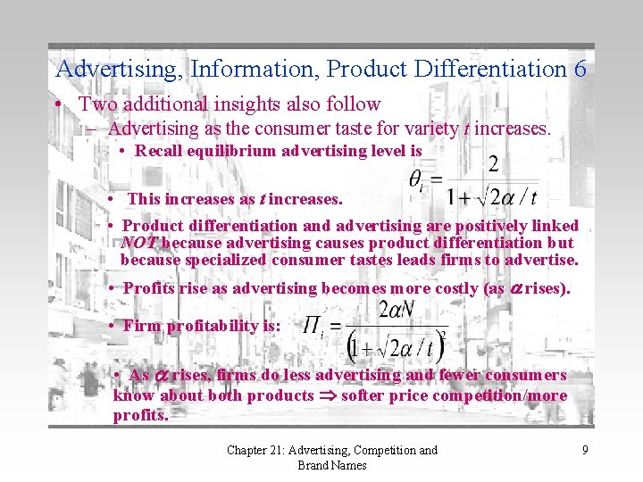 Advertising, Information, Product Differentiation 6 • Two additional insights also follow – Advertising as