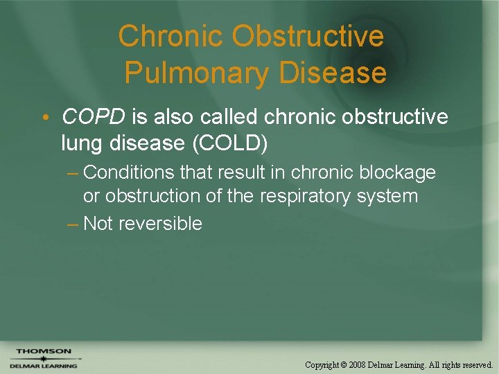 Chronic Obstructive Pulmonary Disease • COPD is also called chronic obstructive lung disease (COLD)