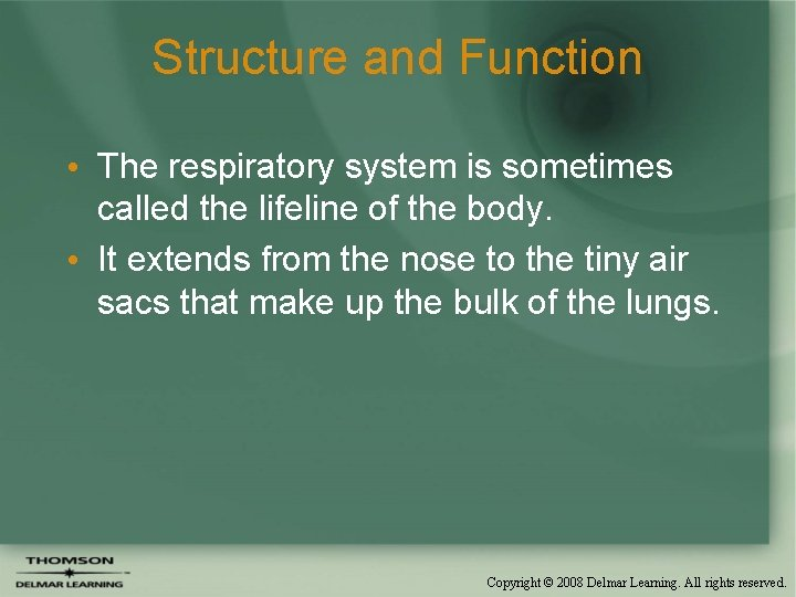 Structure and Function • The respiratory system is sometimes called the lifeline of the