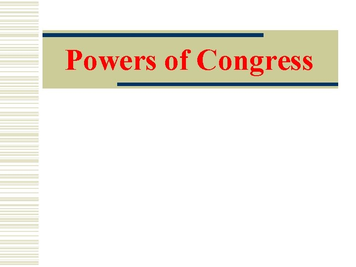 Powers of Congress Expressed, Implied, and Inherent