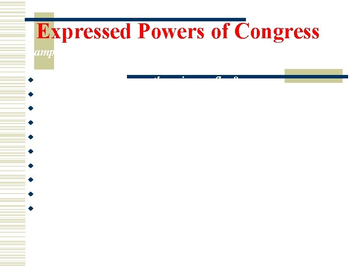 Expressed Powers of Congress Sample Test Questions w w w w w How many
