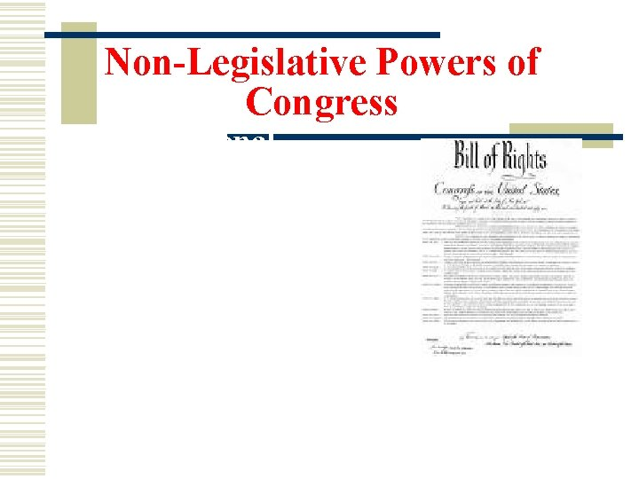 Non-Legislative Powers of Congress 2. Constitutional Amendments- - Congress proposes changes to the Constitution