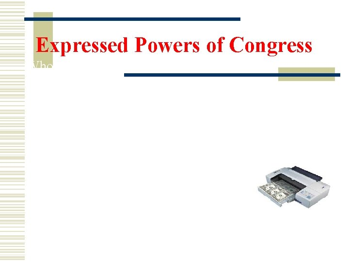 Expressed Powers of Congress Whose debt is it? It is owned by the Federal