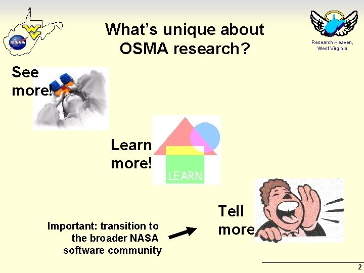 What's unique about OSMA research? Research Heaven, West Virginia See more! Learn more! Important: