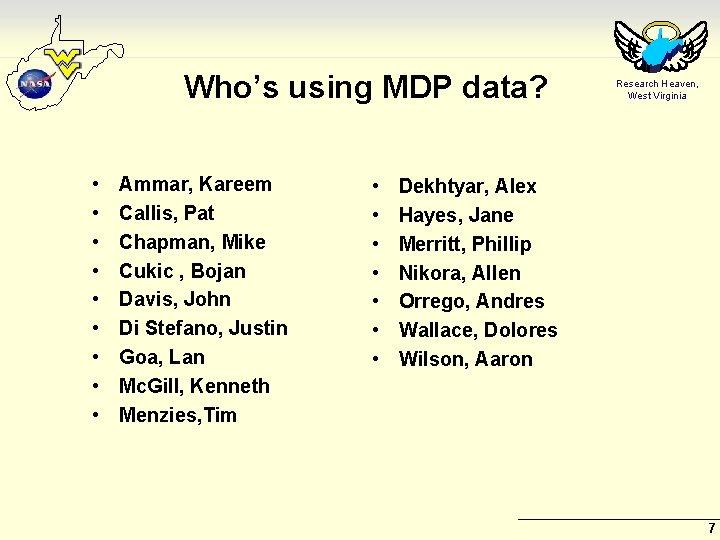 Who's using MDP data? • • • Ammar, Kareem Callis, Pat Chapman, Mike Cukic