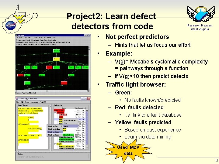 Project 2: Learn defect detectors from code Research Heaven, West Virginia • Not perfect