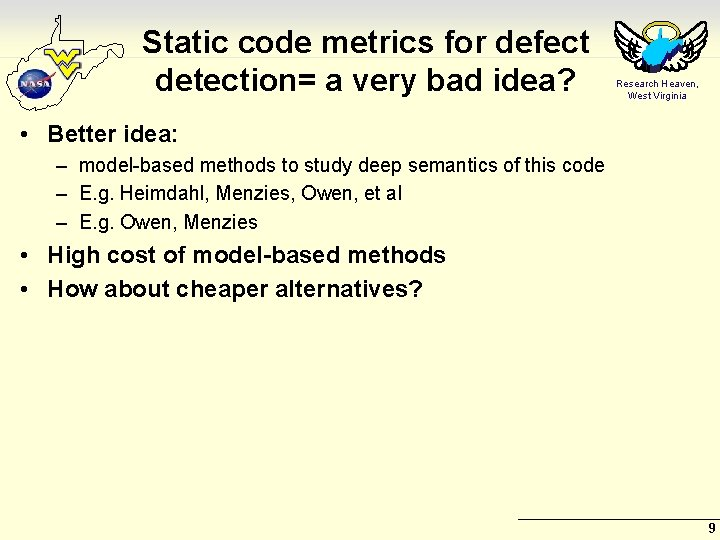 Static code metrics for defect detection= a very bad idea? Research Heaven, West Virginia