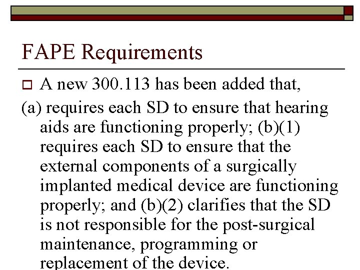 FAPE Requirements A new 300. 113 has been added that, (a) requires each SD