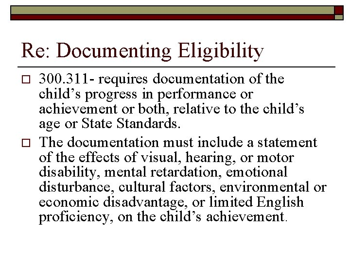 Re: Documenting Eligibility o o 300. 311 - requires documentation of the child's progress