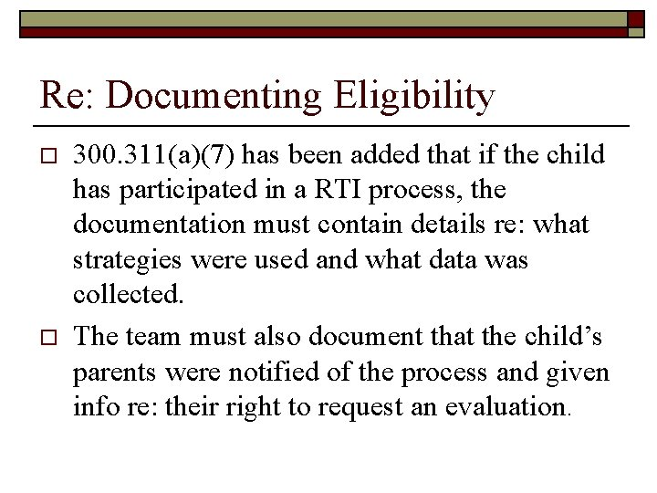 Re: Documenting Eligibility o o 300. 311(a)(7) has been added that if the child