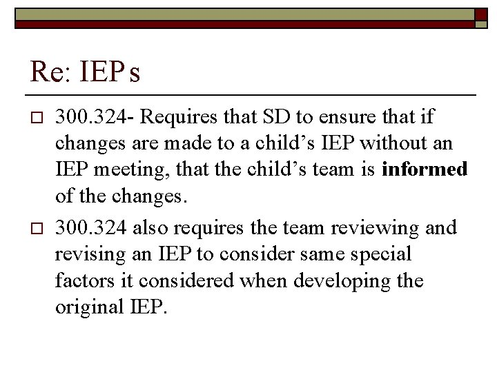 Re: IEP s o o 300. 324 - Requires that SD to ensure that
