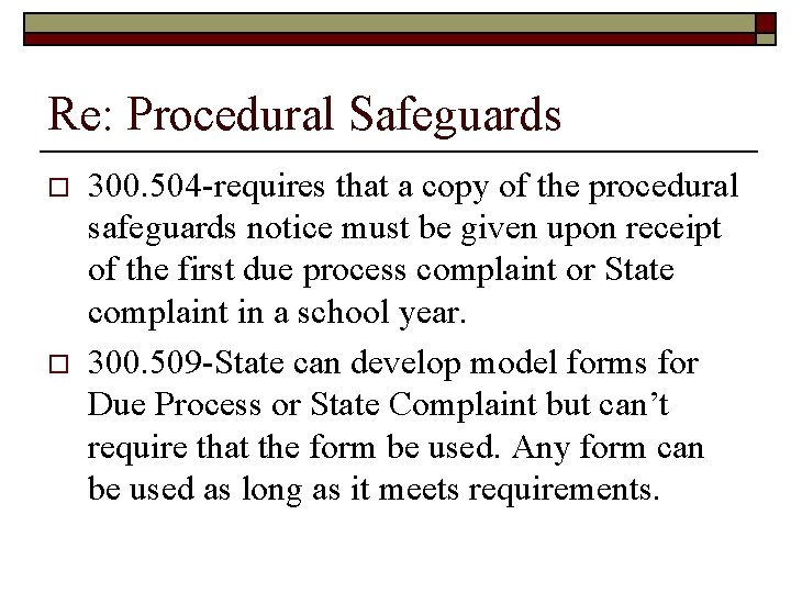Re: Procedural Safeguards o o 300. 504 -requires that a copy of the procedural