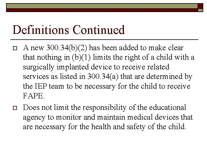 Definitions Continued o o A new 300. 34(b)(2) has been added to make clear