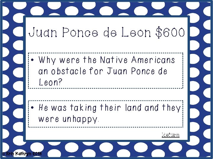 Juan Ponce de Leon $600 • Why were the Native Americans an obstacle for