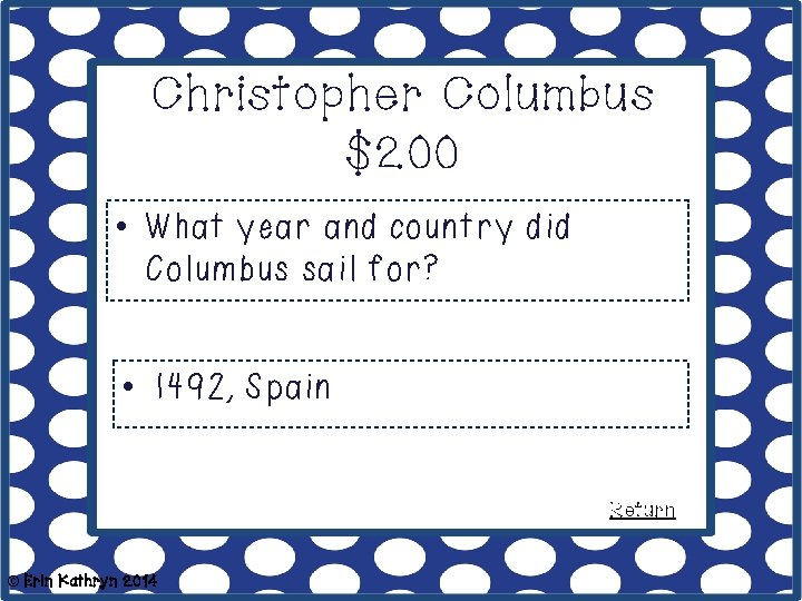 Christopher Columbus $200 • What year and country did Columbus sail for? • 1492,