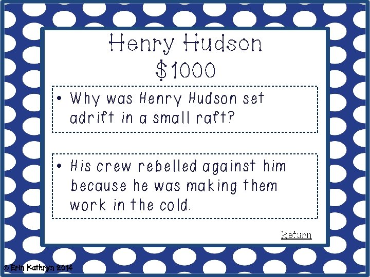 Henry Hudson $1000 • Why was Henry Hudson set adrift in a small raft?
