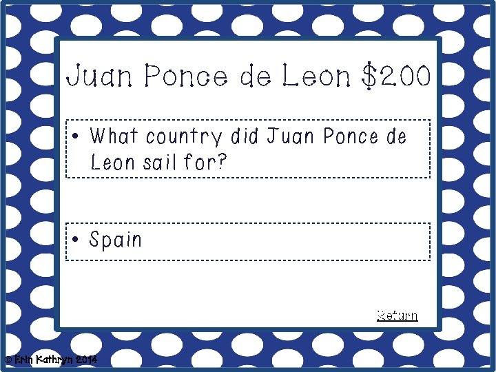 Juan Ponce de Leon $200 • What country did Juan Ponce de Leon sail
