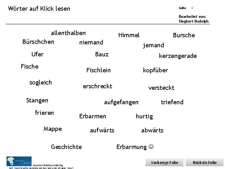Übungsart: Wörter auf Klick lesen Seite: Titel: Quelle: 10 Bearbeitet von: Siegbert Rudolph allenthalben