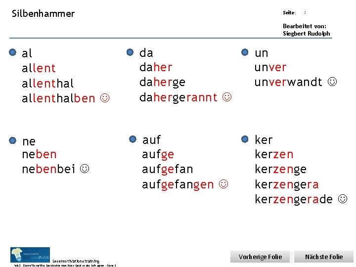 Übungsart: Silbenhammer Seite: 2 Bearbeitet von: Siegbert Rudolph al allenthalben da dahergerannt un unverwandt